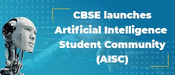 CBSE Launches Artificial Intelligence Student Community (AISC)