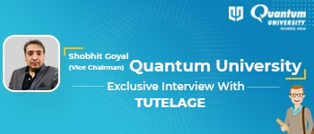 Shobhit Goyal (Vice chairman) Quantum Univerisity Exclusive Interview with Tutelage