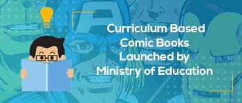 Curriculum Based Comic Books launched by Ministry of Education