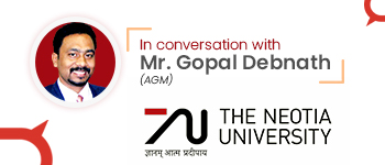 Gopal Debnath (AGM) The Neotia University Exclusive Interview with Tutelage